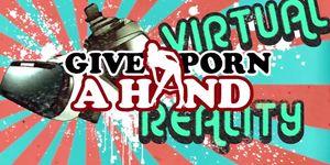 Give Porn A Hand: A SeXXXy Porno Revolution!